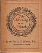 The meaning of the months by E. E. Holmes