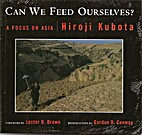 Can We Feed Ourselves?: A Focus on Asia by…