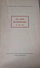 Att samla Stockholmiana by Klas Lönn