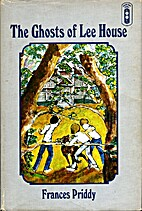 The Ghosts of Lee House by Frances Priddy