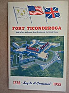 Fort Ticonderoga: Held in Turn by France,…