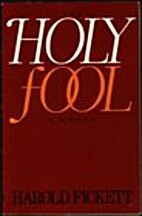 The Holy Fool by Harold Fickett