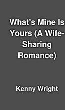 What's Mine Is Yours (A Wife-Sharing…