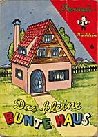 Das kleine, bunte Haus by Dorothea Laudahn