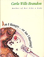 Am I Hungry...or Am I Hurting?: Healing from…