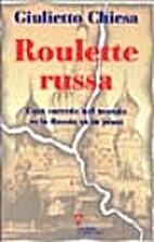 Roulette russa: Cosa succede nel mondo se la…