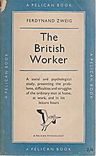 The British worker by Ferdynand Zweig