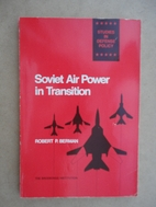 Soviet air power in transition by Robert P.…