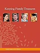 Keeping family treasures by Elizabeth…