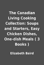 The Canadian Living Cooking Collection:…