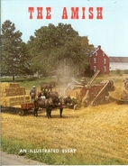 The Amish - An Illustrated Essay by Elmer…