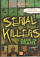 Serial killers Made In Brasil by Ilana Casoy