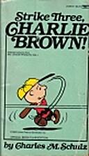 Strike Three Charlie Brown by Charles M.…