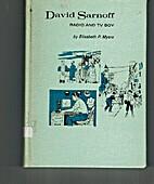 David Sarnoff: Radio and TV Boy by Elisabeth…