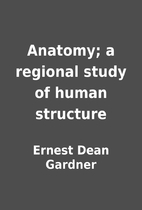 Anatomy; a regional study of human structure…