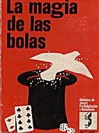 LA MAGIA DE LAS BOLAS by Who