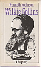 Wilkie Collins: A Biography by Kenneth…