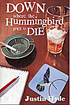 Down Where the Hummingbird Goes to Die by…