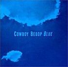 Cowboy Bebop: Blue OST [Audiorecording] by…