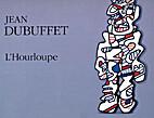 Jean Dubuffet: l'Hourloupe by Jean…