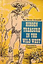 Hidden Treasure in the Wild West by Oren…