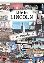 Life in Lincoln : as we remember it by Mary…