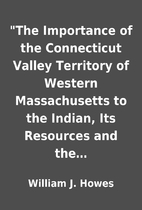 The Importance of the Connecticut Valley…