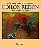 Odilon Redon : Wege zum Tor der Sonne by…