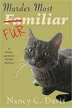 Murder Most Familiar (A Pattie Lansbury Cat…