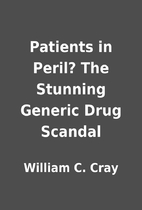 Patients in Peril? The Stunning Generic Drug…