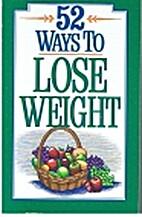 52 Ways to Lose Weight by Carl Dreizler