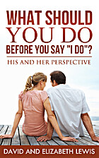 What Should You Do Before You Say I Do? by…