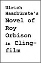 Ulrich Haarburste's Novel of Roy Orbison in…
