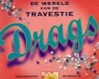 Drags : de wereld van de travestie by…