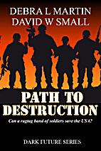 Path to Destruction (Dark Future, #1) by…