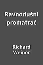Ravnodušni promatrač by Richard Weiner