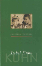 Children of the hills by Isobel Kuhn
