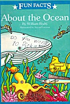 About the ocean (Fun facts) by William Bixby