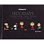 Peanuts Holidays Through the Year: Five…