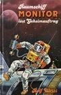 Raumschiff Monitor löst Geheimauftrag. Sammelband III. Auf neuem Kurs / Landung auf der Raumstation - Rolf Ulrici