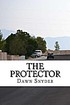 The Protector by Dawn Snyder