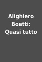 Alighiero Boetti: Quasi tutto
