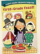First - Grade Feast! / First Grade Friends…