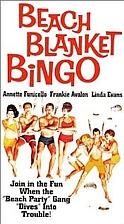 Beach Blanket Bingo [1965 film] by William…