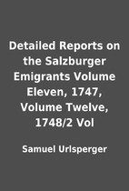 Detailed Reports on the Salzburger Emigrants…