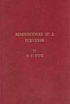 Reminiscences of a surveyor by W. Vernon…