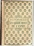 Les Quatre Vents de l'Esprit by Victor Hugo