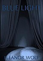Blue Light by Eleanor Wolf