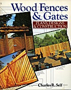 Wood Fences and Gates: Plans, Designs and…