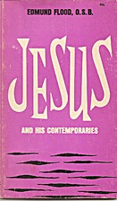 Jesus and his contemporaries by Edmund Flood
